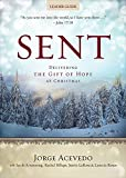 img - for Sent Leader Guide: Delivering the Gift of Hope at Christmas (Sent Advent series) book / textbook / text book