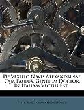 img - for de Vexillo Navis Alexandrinae, Qua Paulus, Gentium Doctor, in Italiam Vectus Est... book / textbook / text book