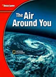 The Air Around You (Glencoe Science, National Geographic)