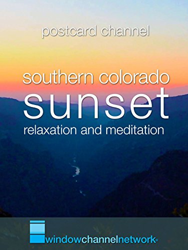 Sunset On The Gunnison. Relaxation. Meditation. Sleep. on Amazon Prime Video UK