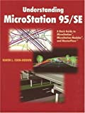 img - for Understanding MicroStation 95/SE: A Basic Guide to MicroStation(R), MicroStation Modeler(R), and MasterPiece by Coen-Brown Karen L. (1998-08-25) Paperback book / textbook / text book