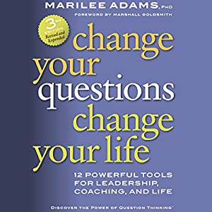 Change Your Questions, Change Your Life Audiobook