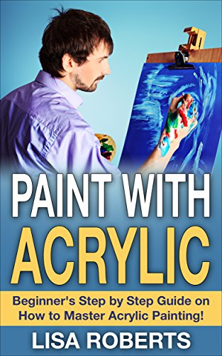paint-with-acrylic-beginners-step-by-step-guide-on-how-to-master-acrylic-painting-acrylic-painting-d