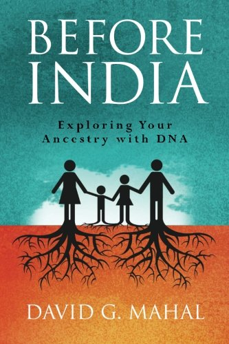 Before India: Exploring Your Ancestry With Dna