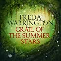 Grail of the Summer Stars: Aetherial Tales, Book 3 Audiobook by Freda Warrington Narrated by Matthew Lloyd Davies