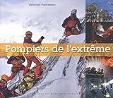 echange, troc Patrick Forget, Pascal Rossignol - Pompiers de l'Extrême