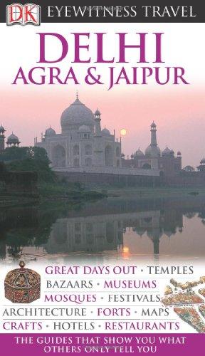 DK Eyewitness Travel Guide: Delhi, Agra & Jaipur