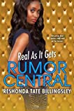 Real As It Gets (Rumor Central) (0758289553) by Tate Billingsley, ReShonda