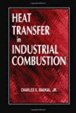 Heat Transfer in Industrial Combustion - 0849316995
