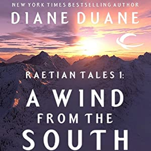 A Wind from the South: Raetian Tales, Book 1 | [Diane Duane]