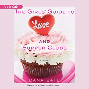 The Girls' Guide to Love and Supper Clubs Audiobook