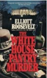 White House Pantry Murder (0380704048) by Roosevelt, Elliott