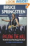 Rocking the Wall. Bruce Springsteen:...