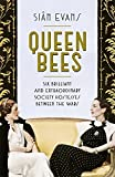 Book - Queen Bees: Six Brilliant and Extraordinary Society Hostesses Between the Wars - A Spectacle of Celebrity, Talent, and Burning Ambition