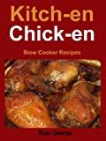 img - for Kitch-en Chick-en: Slow Cooker Recipes book / textbook / text book