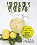 Asperger's Syndrome: When Life Hands You Lemons, Make Lemonade