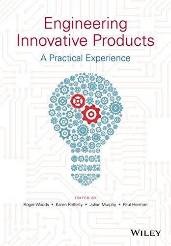 Engineering Innovative Products: A Practical Experience