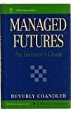 img - for Managed Futures: An Investor's Guide (Wiley Finance) by Beverly Chandler (25-Feb-1994) Paperback book / textbook / text book