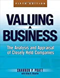 img - for Valuing a Business, 5th Edition: The Analysis and Appraisal of Closely Held Companies (McGraw-Hill Library of Investment and Finance) book / textbook / text book