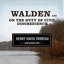 Walden and On the Duty of Civil Disobedience (       UNABRIDGED) by Henry David Thoreau Narrated by Robin Field
