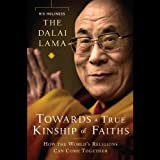 img - for Toward a True Kinship of Faiths: How the World's Religions Can Come Together book / textbook / text book
