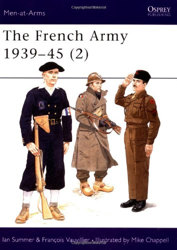 The French Army 1939-45 (2): Free French, Fighting French and the Army of Liberation Vol 2 (Men-at-Arms)