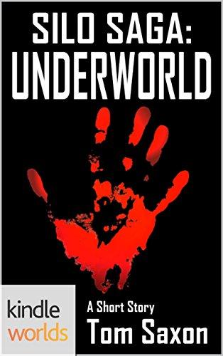 Silo Saga: UNDERWORLD (Kindle Worlds Short Story)