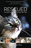 img - for Rescued: The Stories of 12 Cats, Through Their Eyes book / textbook / text book