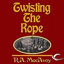 Twisting the Rope: Black Dragon, Book 2   Livre audio Auteur(s) : R. A. MacAvoy Narrateur(s) : Megan Hayes