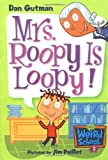 Mrs. Roopy Is Loopy! (My Weird School (Pb))