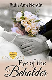 Eye of the Beholder (Nebraska Historical Romances Book 4)
