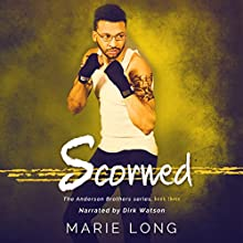 Scorned: The Anderson Brothers Series, Book 3 Audiobook by Marie Long Narrated by Dirk Watson