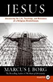 Jesus:  Uncovering the Life, Teachings, and Relevance of a Religious Revolutionary (0061145920) by Borg, Marcus J.