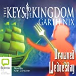 Drowned Wednesday: The Keys to the Kingdom #3 (       UNABRIDGED) by Garth Nix Narrated by Allan Corduner