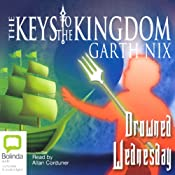 Drowned Wednesday: The Keys to the Kingdom #3 | Garth Nix