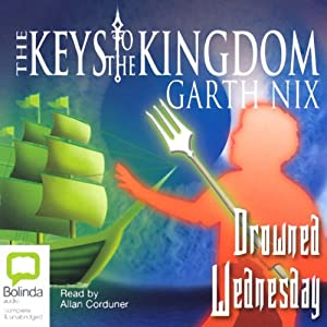 Drowned Wednesday: The Keys to the Kingdom #3 | [Garth Nix]