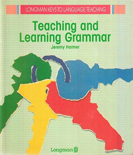 Teaching and Learning Grammar (Longman Keys to Language Teaching)