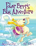 Polar Brrrs Big Adventure: A PictureReading Book for Young Children