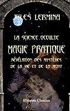 echange, troc Jules Lermina - La science occulte. Magie pratique: révélation des mystères de la vie et de la mort