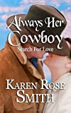 Always Her Cowboy (Search For Love) (Volume 4)