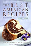 The Best American Recipes 2004-2005: The Year's Top Picks from Books, Magazines, Newspapers, and the Internet (150 Best Recipes)