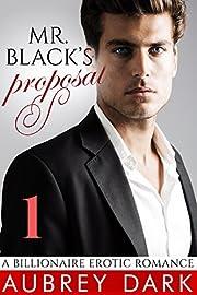 Mr. Black's Proposal (Part One: A Billionaire Erotic Romance)