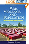 War, Violence, and Population: Making...