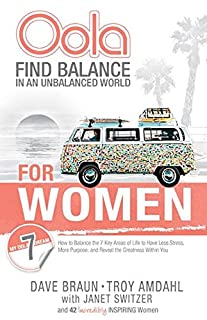 Book Cover: Oola for Women: How to Balance the 7 Key Areas of Life to Have Less Stress, More Purpose, and Reveal the Greatness within You