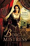 The Borgia Mistress: A Novel (Poisoner Mysteries)