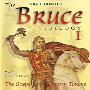 The Bruce Trilogy 1: The Steps to the Empty Throne | [Nigel Tranter]