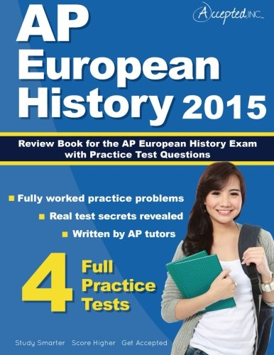 Ap European History 2015: Review Book For Ap European History Exam With Practice Test Questions
