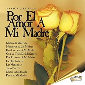 Amazon.com: Por el Amor a Mi Madre: Various artists: MP3 Downloads