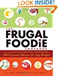 The Frugal Foodie Cookbook: 200 Gourm...
