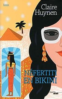 Néfertiti en bikini, Huynen, Claire